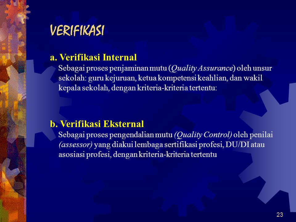 VERIFIKASI a. Verifikasi Internal b. Verifikasi Eksternal