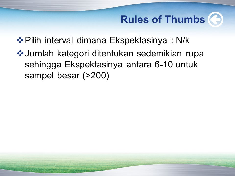 Rules of Thumbs Pilih interval dimana Ekspektasinya : N/k