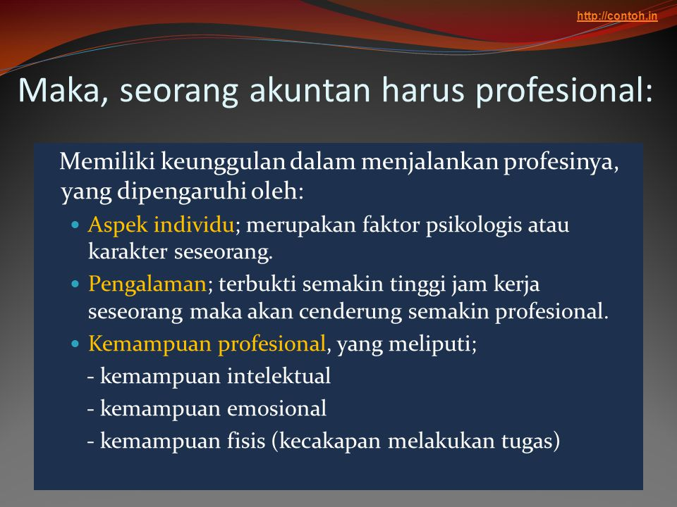 Maka, seorang akuntan harus profesional: