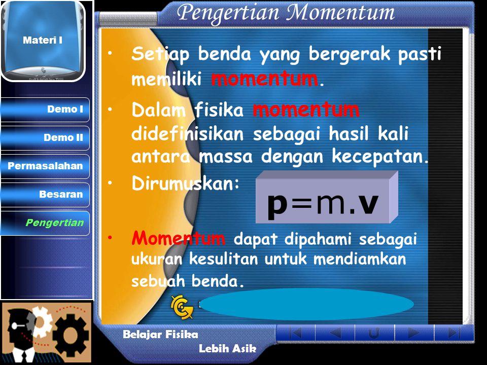 p=m.v Pengertian Momentum