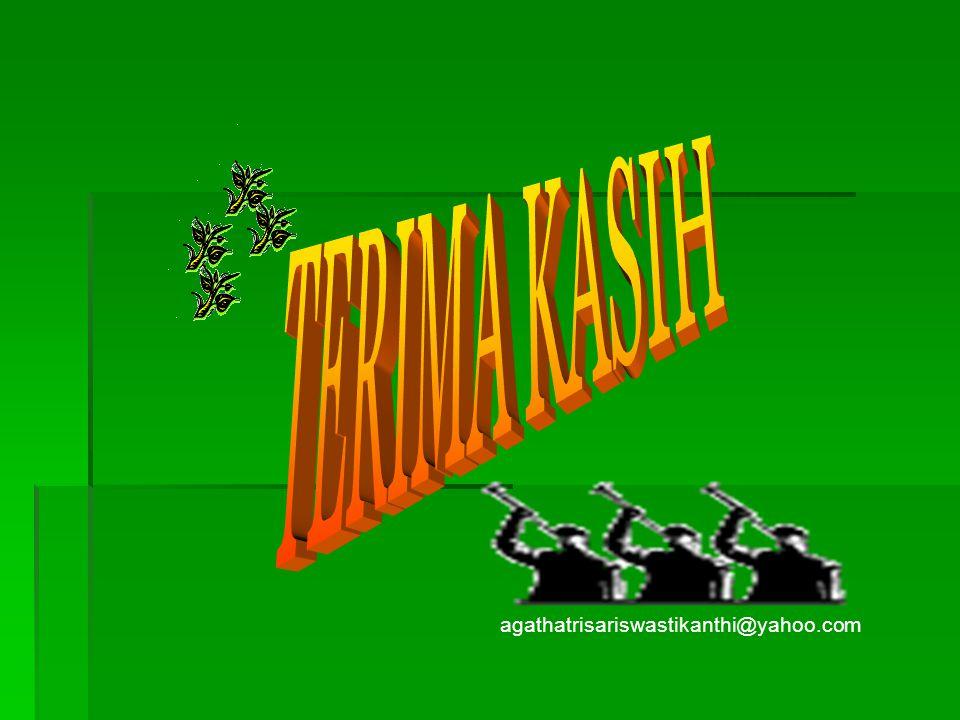 TERIMA KASIH agathatrisariswastikanthi@yahoo.com