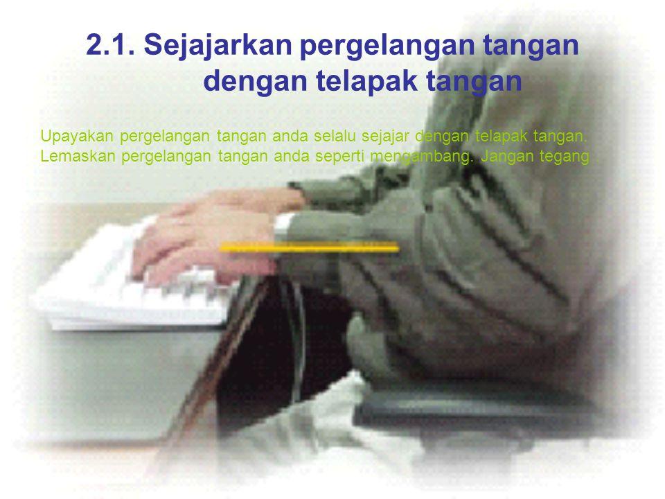 2.1. Sejajarkan pergelangan tangan dengan telapak tangan