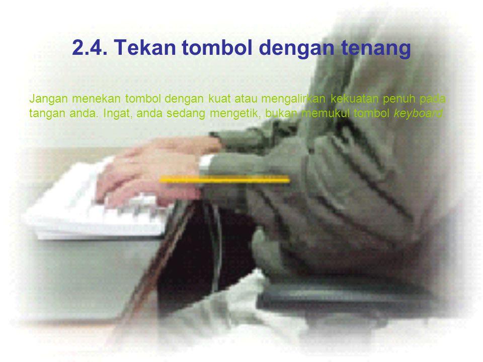 2.4. Tekan tombol dengan tenang