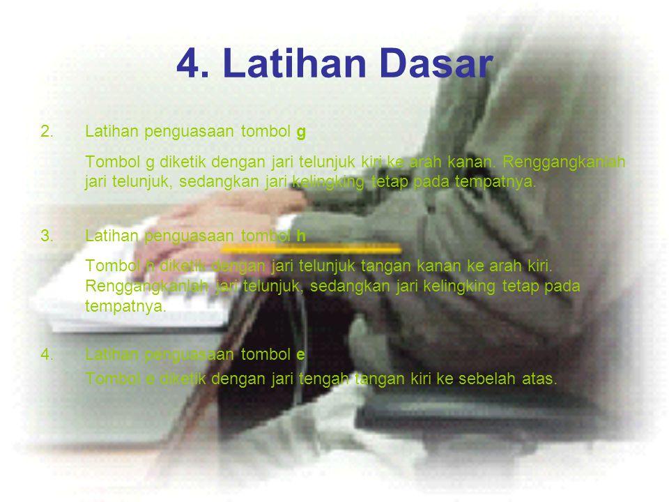 4. Latihan Dasar Latihan penguasaan tombol g