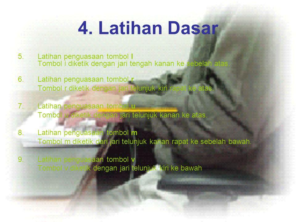 4. Latihan Dasar Latihan penguasaan tombol I