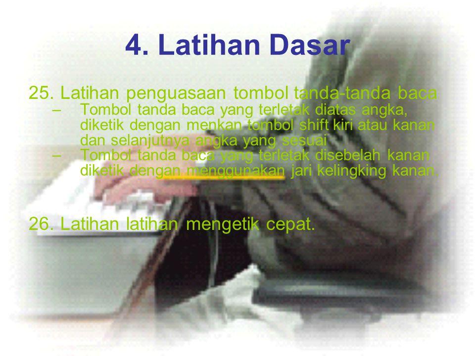 4. Latihan Dasar Latihan penguasaan tombol tanda-tanda baca