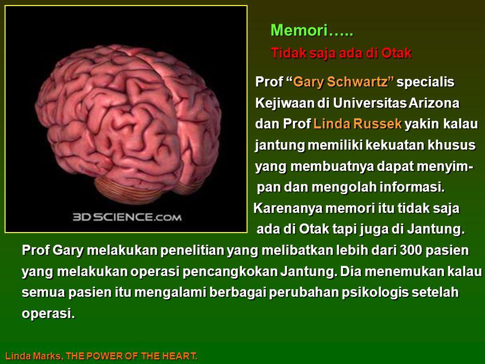 Memori….. Tidak saja ada di Otak Prof Gary Schwartz specialis