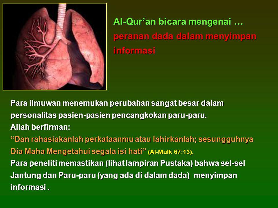 Al-Qur'an bicara mengenai … peranan dada dalam menyimpan