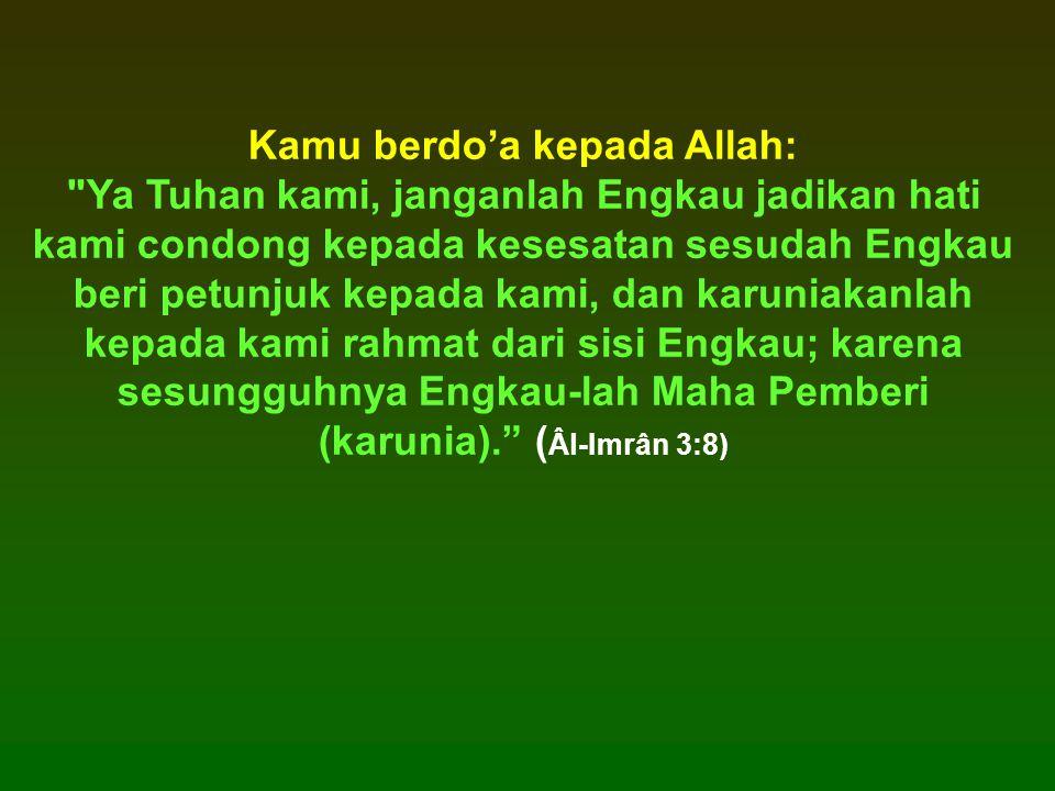 Kamu berdo'a kepada Allah: