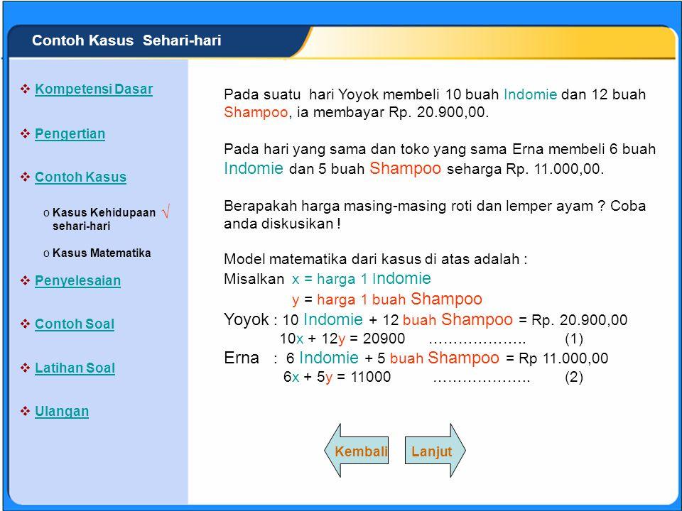 Yoyok : 10 Indomie + 12 buah Shampoo = Rp. 20.900,00