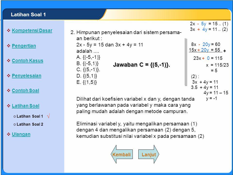 Jawaban C = {(5,-1)}. √ Latihan Soal 1 2.