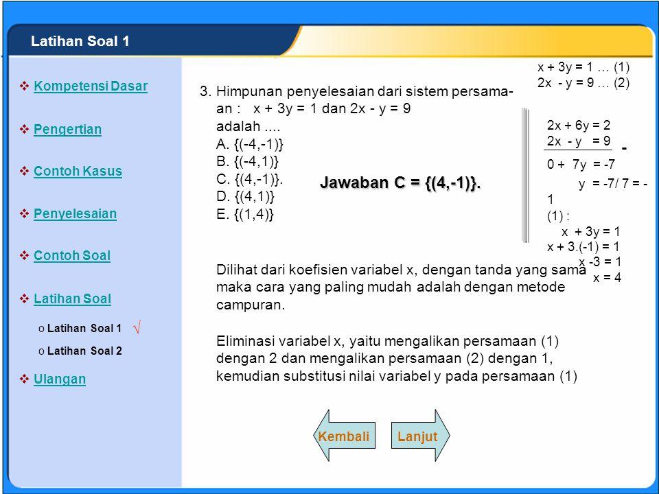 - Jawaban C = {(4,-1)}. √ Latihan Soal 1 3.