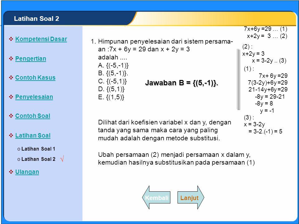 Jawaban B = {(5,-1)}. √ Latihan Soal 2 1.