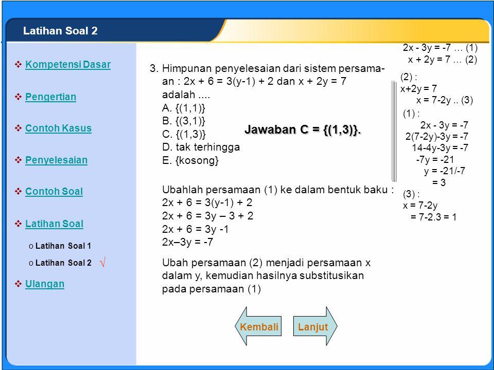 Jawaban C = {(1,3)}. √ Latihan Soal 2 3.