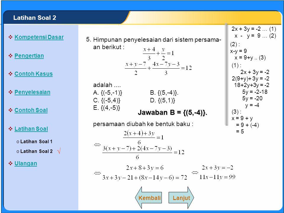 Jawaban B = {(5,-4)}. √ Latihan Soal 2 5.