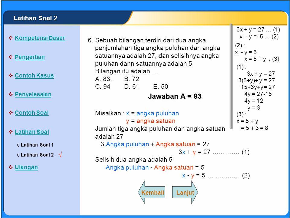 Jawaban A = 83 √ Latihan Soal 2 6.