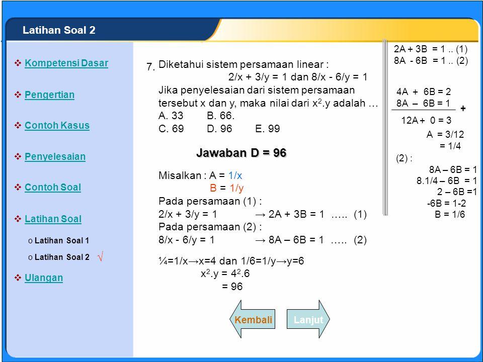 Jawaban D = 96 √ Latihan Soal 2 Diketahui sistem persamaan linear : 7.
