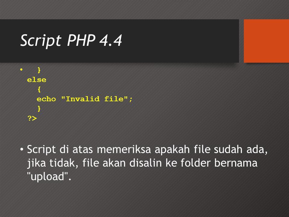 Script PHP 4.4 } else { echo Invalid file ; } >