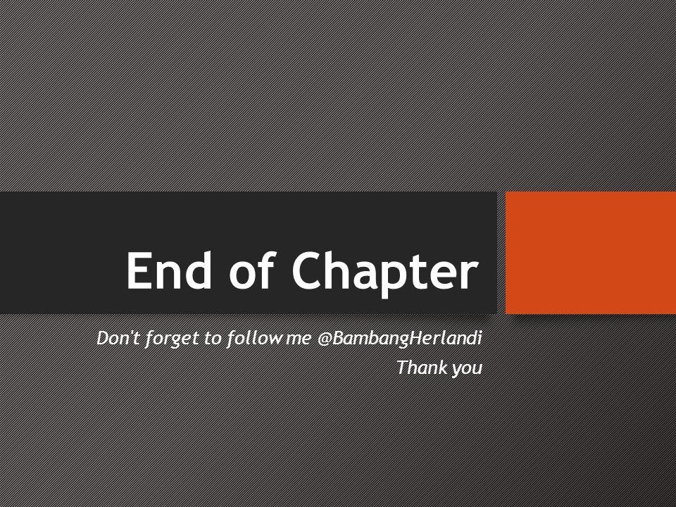Don t forget to follow me @BambangHerlandi Thank you