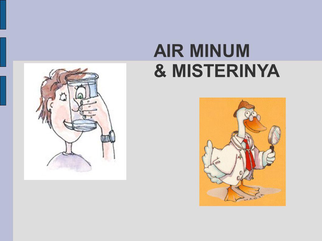 AIR MINUM & MISTERINYA