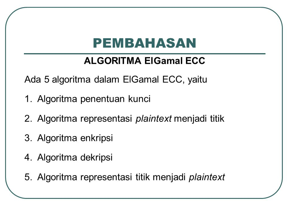 PEMBAHASAN ALGORITMA ElGamal ECC