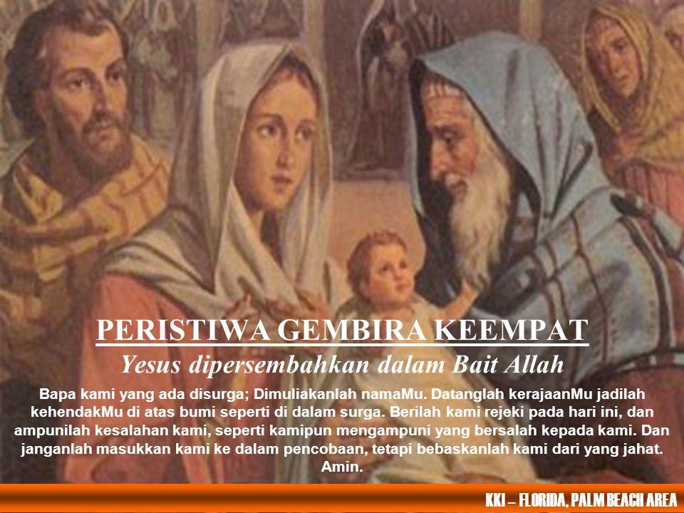 PERISTIWA GEMBIRA KEEMPAT Yesus dipersembahkan dalam Bait Allah