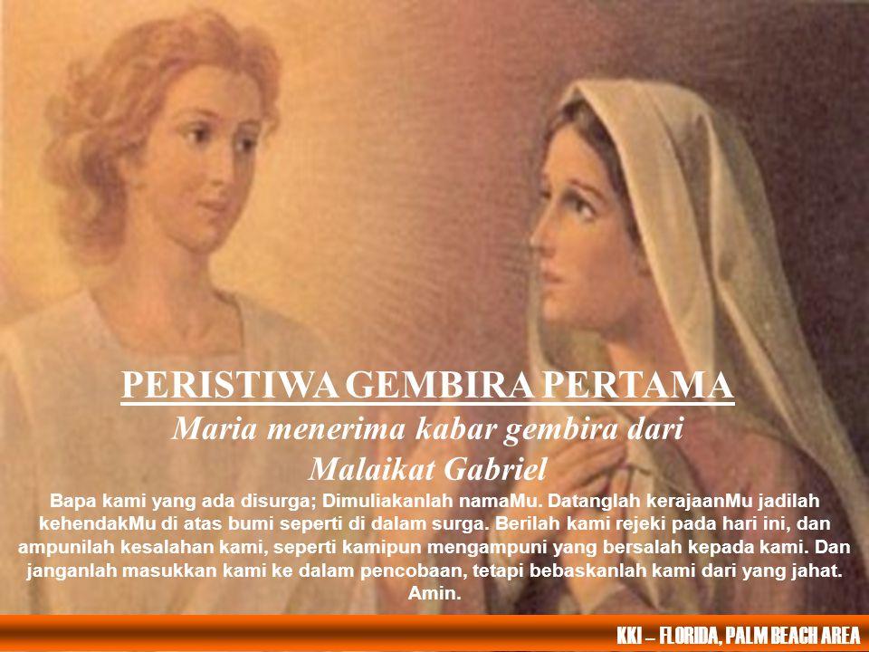 PERISTIWA GEMBIRA PERTAMA Maria menerima kabar gembira dari Malaikat Gabriel
