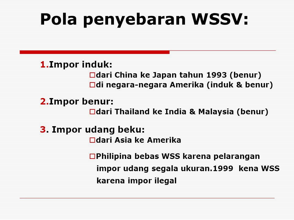 Pola penyebaran WSSV: Impor induk: Impor benur: 3. Impor udang beku: