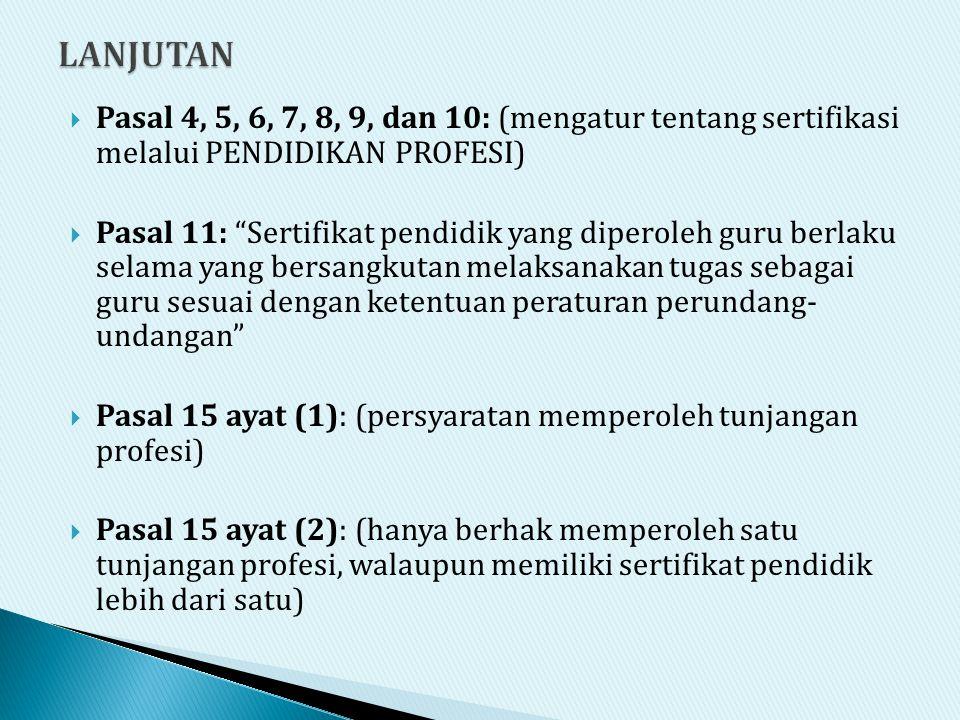 LANJUTAN Pasal 4, 5, 6, 7, 8, 9, dan 10: (mengatur tentang sertifikasi melalui PENDIDIKAN PROFESI)