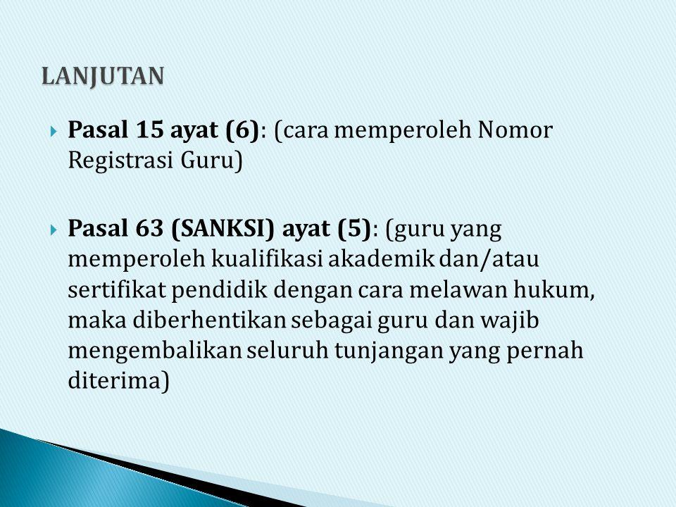 LANJUTAN Pasal 15 ayat (6): (cara memperoleh Nomor Registrasi Guru)
