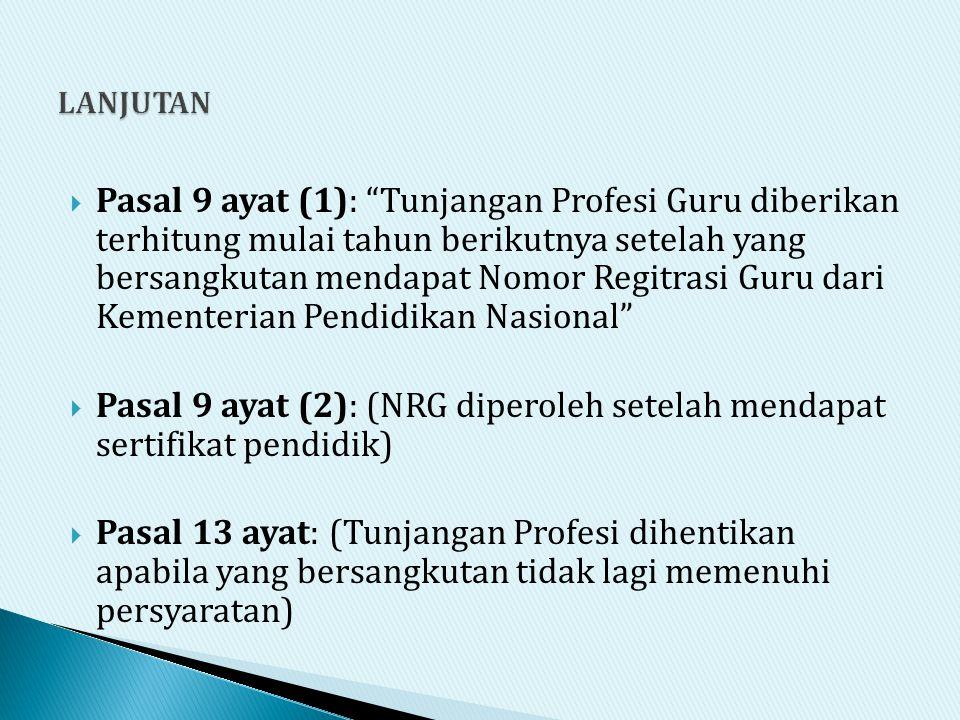 Pasal 9 ayat (2): (NRG diperoleh setelah mendapat sertifikat pendidik)