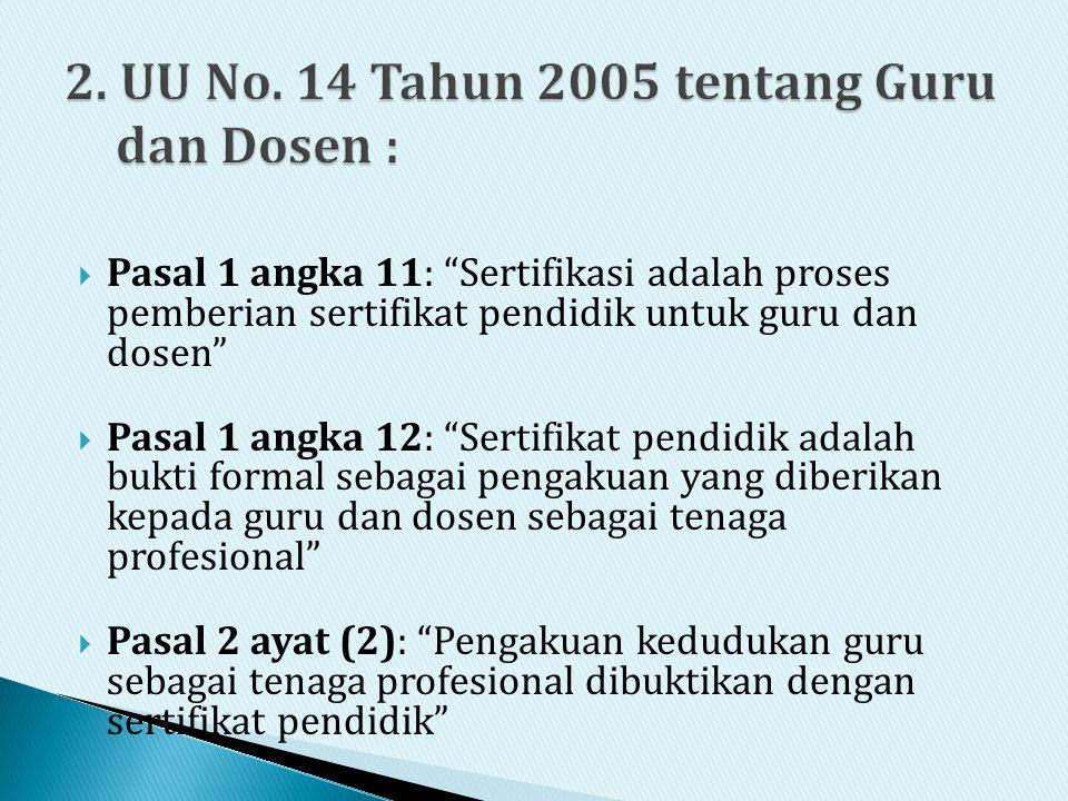 2. UU No. 14 Tahun 2005 tentang Guru dan Dosen :