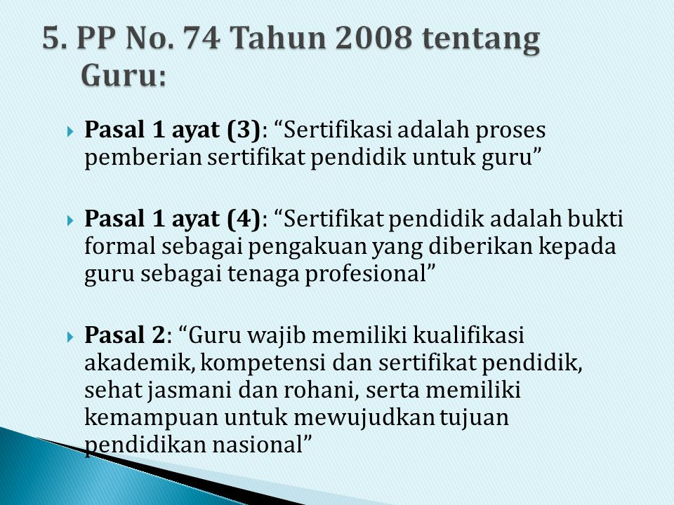 5. PP No. 74 Tahun 2008 tentang Guru: