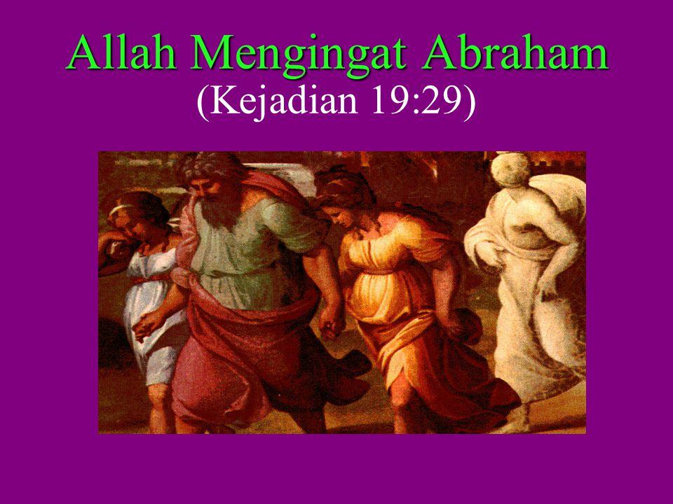 Allah Mengingat Abraham (Kejadian 19:29)
