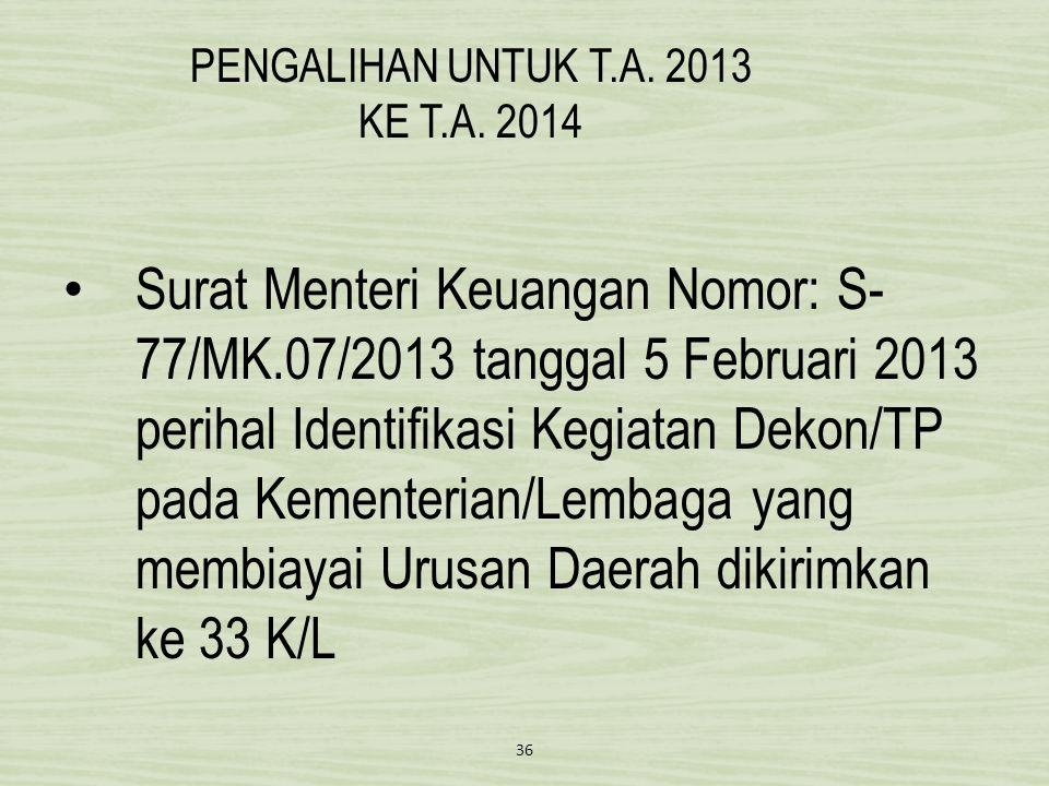 PENGALIHAN UNTUK T.A. 2013 KE T.A. 2014