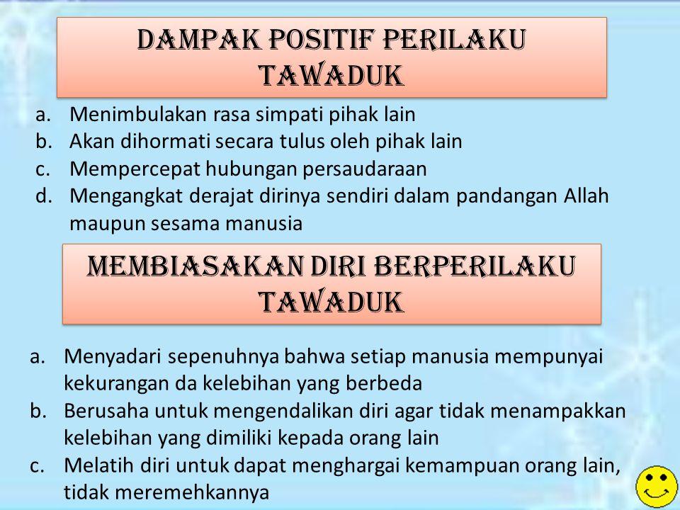 Dampak Positif Perilaku Tawaduk