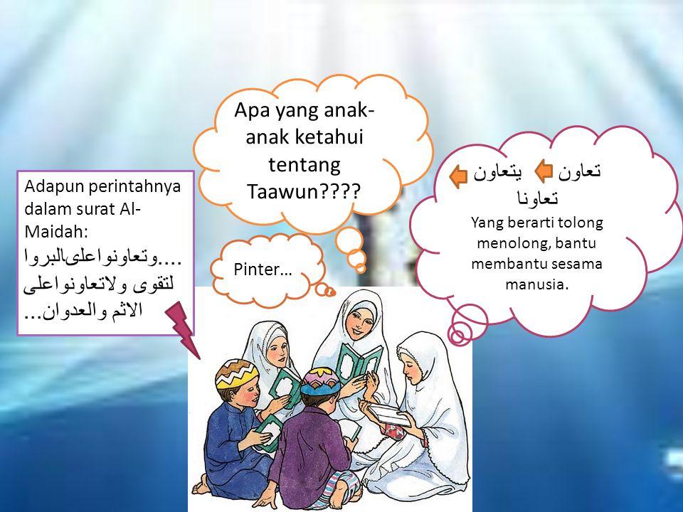 Apa yang anak-anak ketahui tentang Taawun
