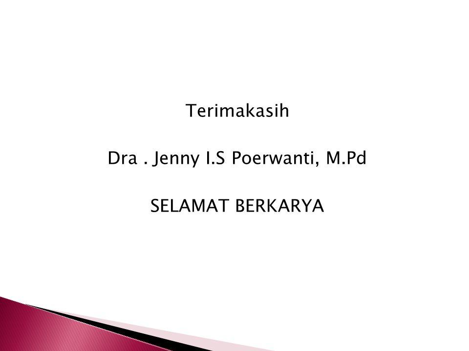 Dra . Jenny I.S Poerwanti, M.Pd