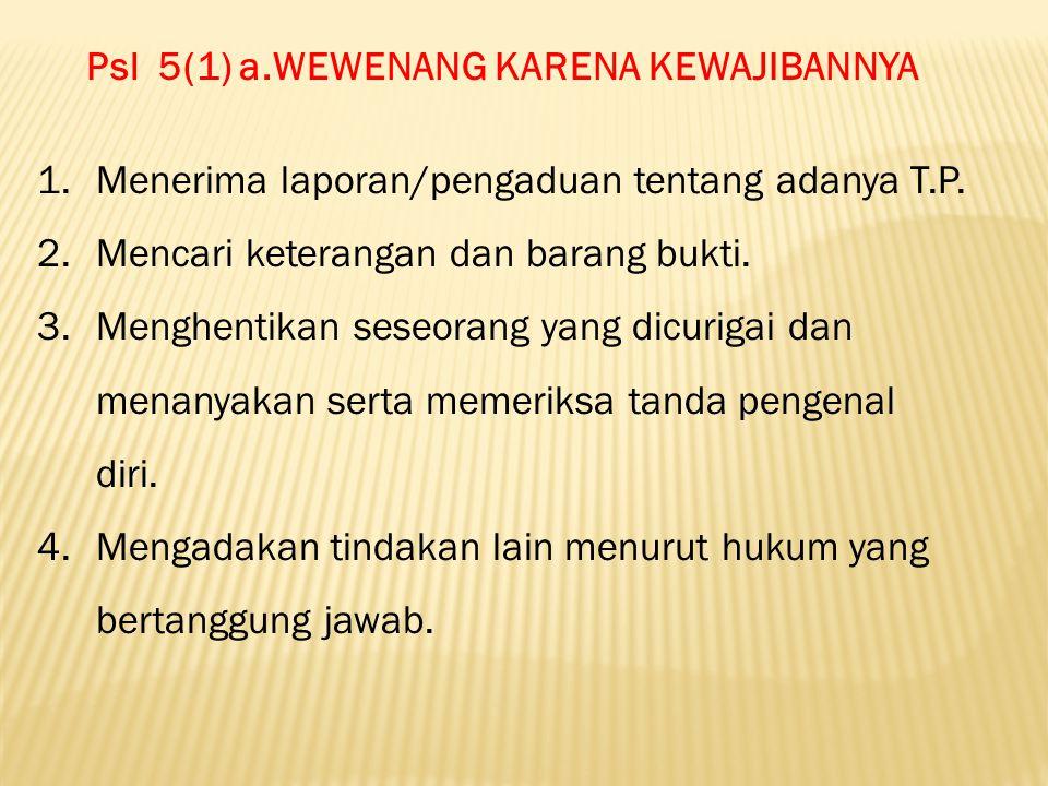 Psl 5(1) a.WEWENANG KARENA KEWAJIBANNYA