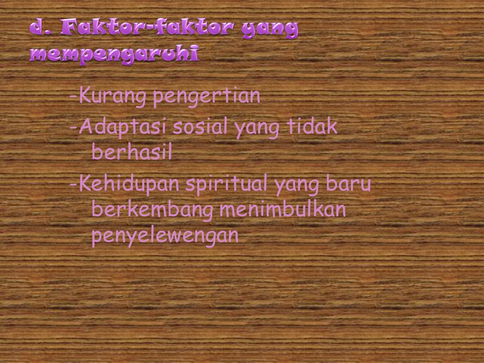 d. Faktor-faktor yang mempengaruhi