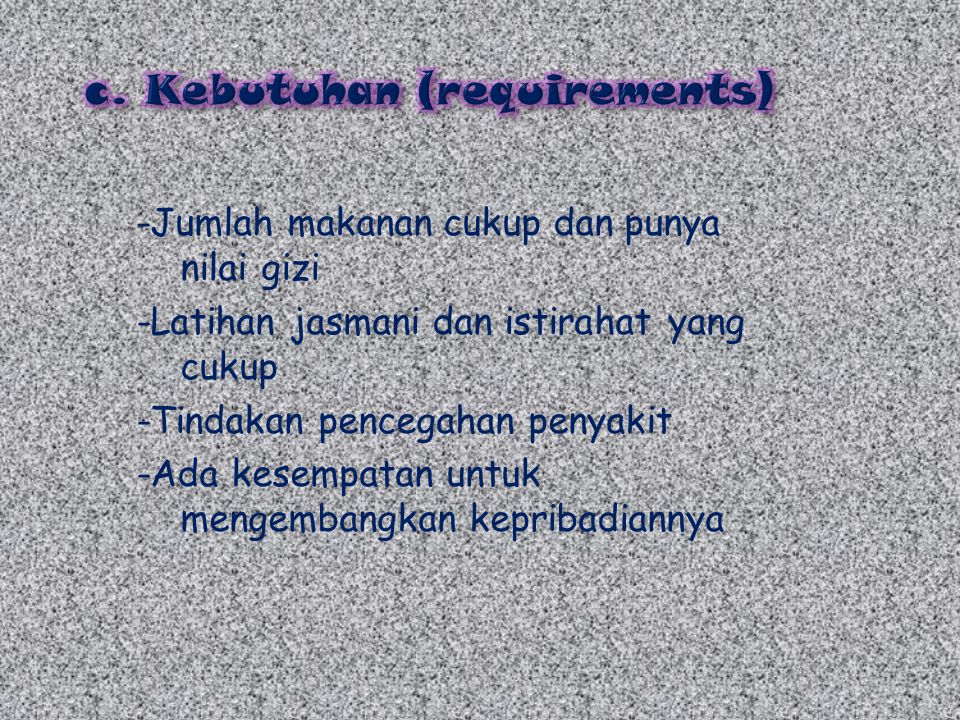 c. Kebutuhan (requirements)