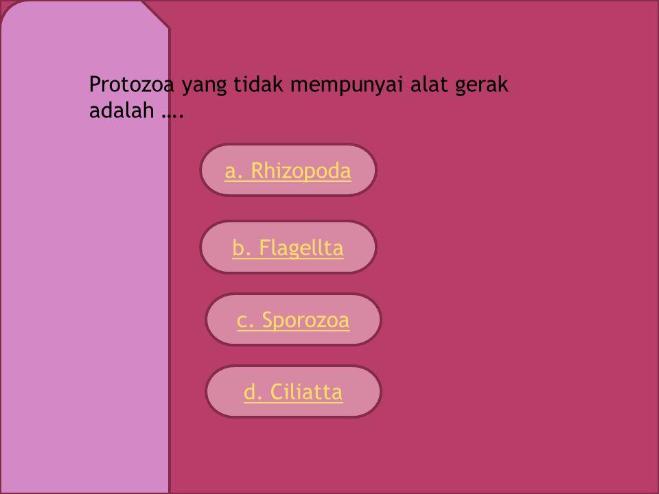 Protozoa yang tidak mempunyai alat gerak adalah ….