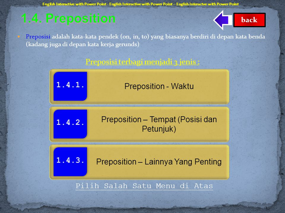 1.4. Preposition Preposisi terbagi menjadi 3 jenis :