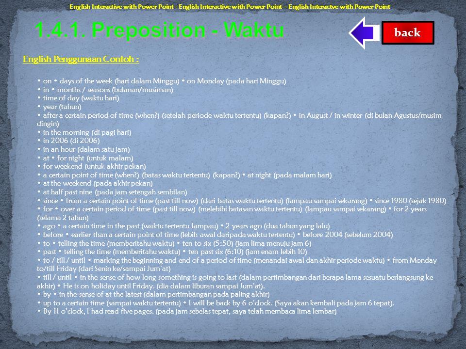1.4.1. Preposition - Waktu back English Penggunaan Contoh :