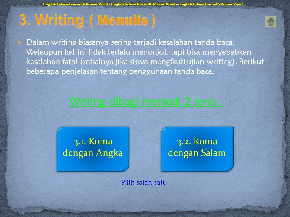 Writing dibagi menjadi 2 jenis :