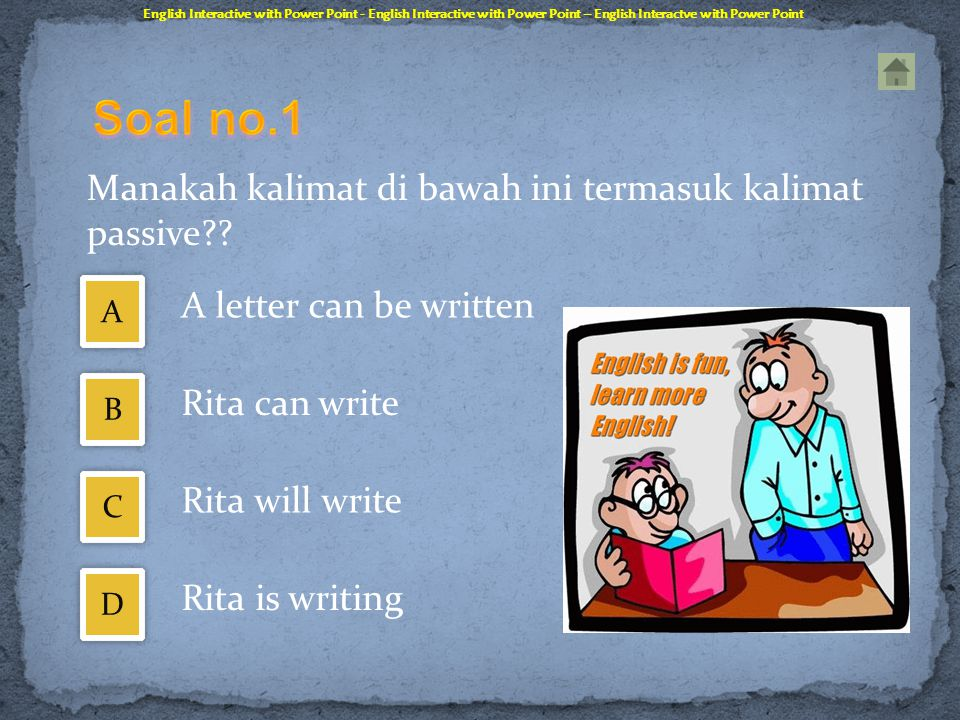 Soal no.1 A letter can be written Rita can write Rita will write
