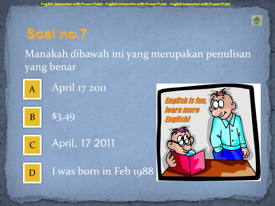 Soal no.7 April 17 2011 $3,49 April, 17 2011 I was born in Feb 1988