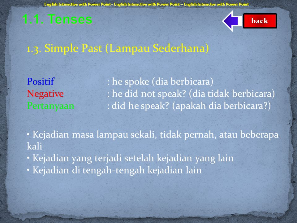 1.1. Tenses 1.3. Simple Past (Lampau Sederhana)