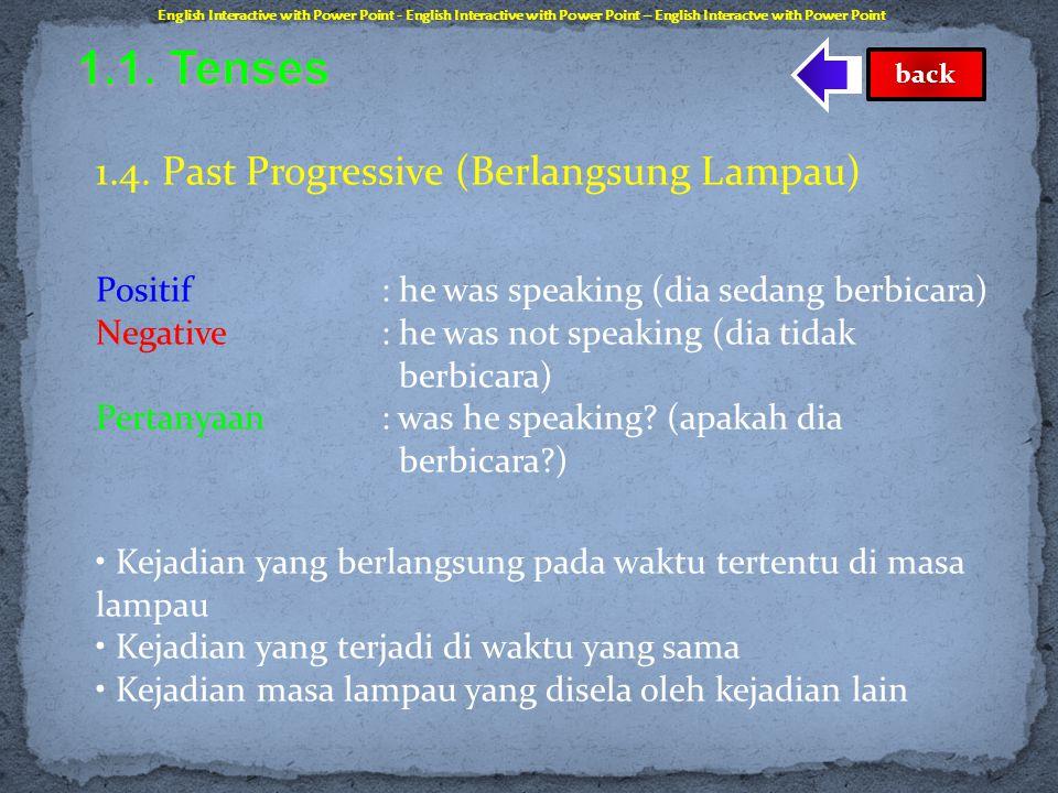 1.1. Tenses 1.4. Past Progressive (Berlangsung Lampau)
