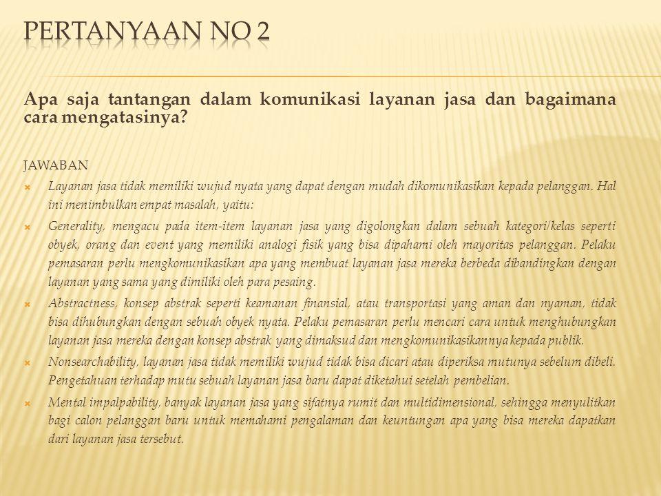Pertanyaan no 2 Apa saja tantangan dalam komunikasi layanan jasa dan bagaimana cara mengatasinya JAWABAN.